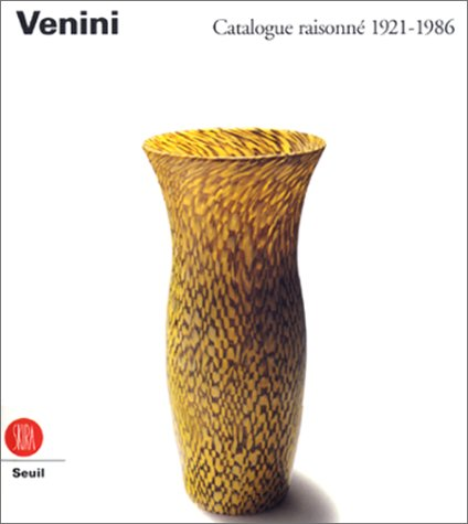 Venini : Catalogue raisonné 1921-1986