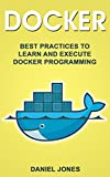 #4: Docker: Best Practices to Learn and Execute Docker Programming