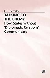 Talking to the Enemy: How States Without Diplomatic Relations Communicate