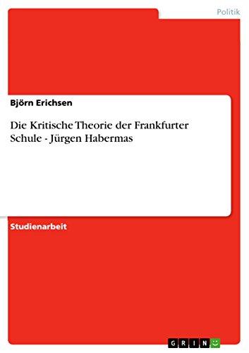 Die Kritische Theorie der Frankfurter Schule - Jürgen Habermas