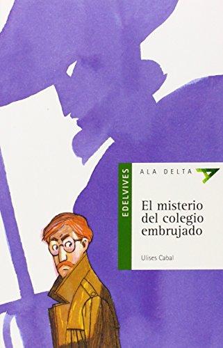 El Misterio del Colegio Embrujado (Serie Verde) por Ulises Cabal