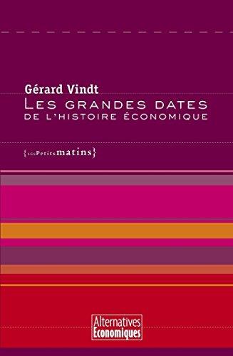 Les Grandes dates de l'histoire économique (ALTERNAT. ECO 2) par Gérard Vindt