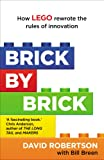 Image de Brick by Brick: How LEGO Rewrote the Rules of Innovation and Conquered the Global Toy Indu