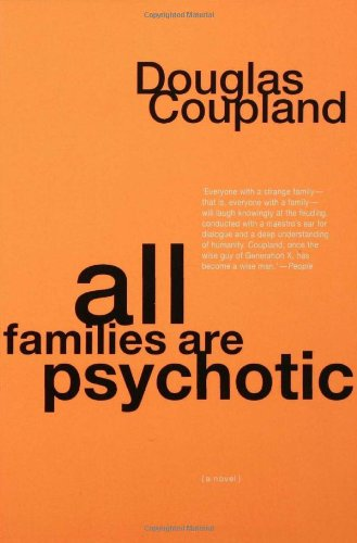 All Families are Psychotic: A Novel