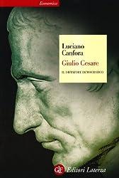 Giulio Cesare. Il dittatore democratico