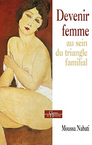 Devenir femme au sein du triangle familial (Chemins de l'harmonie)