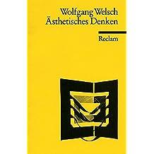 "Ã""sthetisches Denken (Reclams Universal-Bibliothek) by Wolfgang Welsch (1990-09-05)"