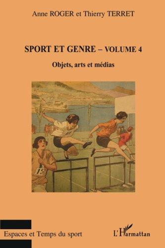 Sport et genre : Volume 4, Objets, arts et médias
