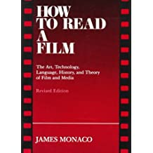 How to Read a Film: The Art, Technology, Language, History, and Theory of Film and Media by James Monaco (1981-05-05)