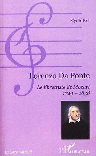 Lorenzo da Ponte : Le librettiste de Mozart 1749-1838