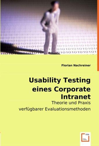Usability Testing eines Corporate Intranet: Theorie und Praxis verfügbarer Evaluationsmethoden por Florian Nachreiner