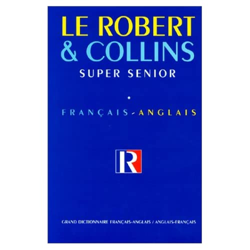 Robert et Collins Super senior, tome 1 : Français - Anglais. Nouvelle édition