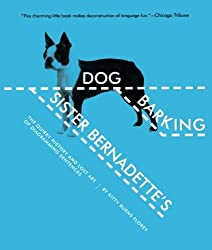 Sister Bernadette's Barking Dog: The Quirky History and Lost Art of Diagramming Sentences by Kitty Burns Florey (2007-11-05)