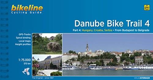 Danube Bike Trail 4: From Budapest to Belgrade. 1:75.000. Esterbauer. por VV.AA.