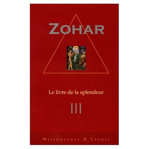 Sepher Ha-Zohar / Le livre de la splendeur, tome 3