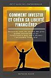 petit guide de l entrepreneur comment investir et creer sa liberte financiere? d?couvrez tous les secrets des plus grands entrepreneurs et investisseurs pour enfin obtenir l autonomie financi?re