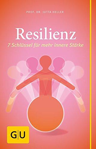 Preisvergleich Produktbild Resilienz: 7 Schlüssel für mehr innere Stärke