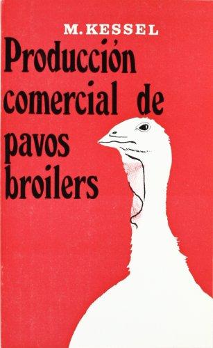 Producción comercial de pavos Broiler por Mortimer Von Kessel