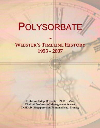 Polysorbate: Webster's Timeline History, 1953 - 2007