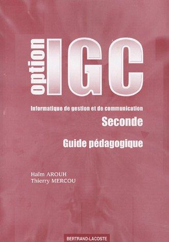 Informatique de gestion et de communication 2e : Guide pédagogique