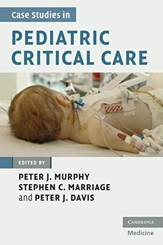 Case Studies in Pediatric Critical Care (Cambridge Medicine (Paperback))
