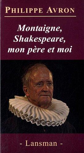 Montaigne, Shakespeare, mon père et moi