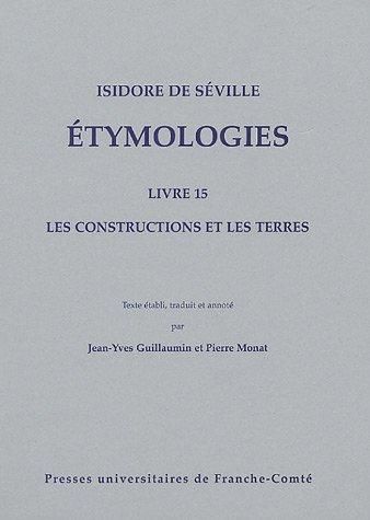 Etymologies : Livre 15, Les constructions et les terres