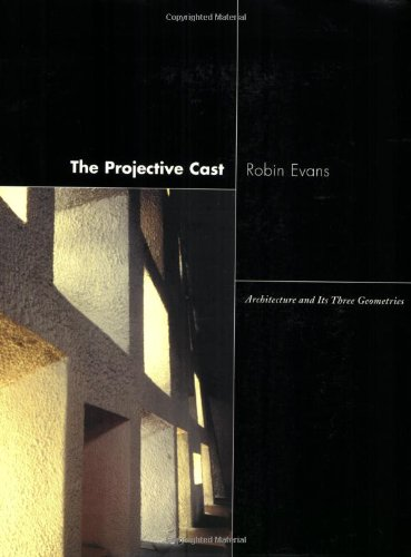 Projective Cast - Architecture & its Three Geometries
