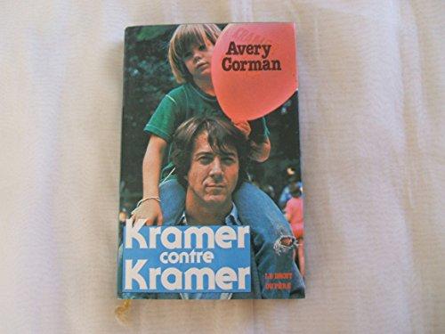 AVERY CORMAN//KRAMER CONTRE KRAMER//LE DROIT DU PERE//ROMAN TRADUIT DE L'AMERICAIN PAR BEATRICE GARTENBERG//EDITIONS FRANCE LOISIRS//1980