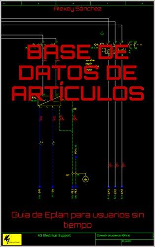 Base de Datos de Artículos: Guía de Eplan para usuarios sin tiempo por Alexey Sánchez