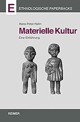 Materielle Kultur: Eine Einführung (Ethnologische Paperbacks)