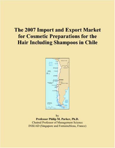 The 2007 Import and Export Market for Cosmetic Preparations for the Hair Including Shampoos in Chile