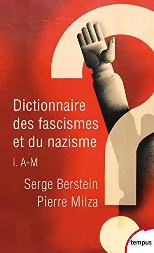 Dictionnaire des fascismes et du nazisme (1) par Pierre MILZA, Serge BERSTEIN