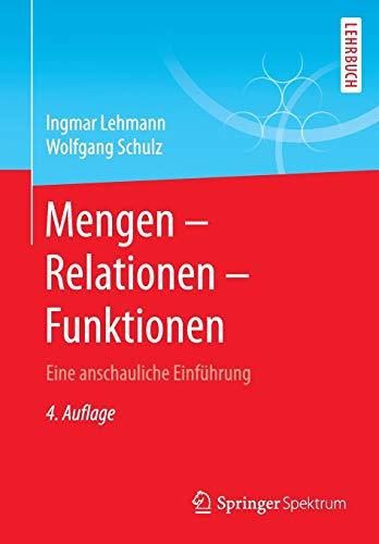 Mengen - Relationen - Funktionen: Eine anschauliche Einführung