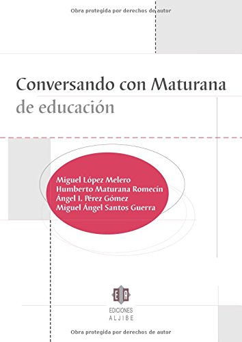 Conversando Con Maturana De Educacion (Biblioteca De Educacion)