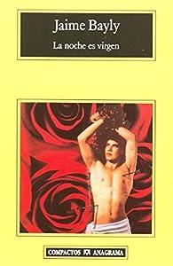 La noche es virgen par Jaime Bayly