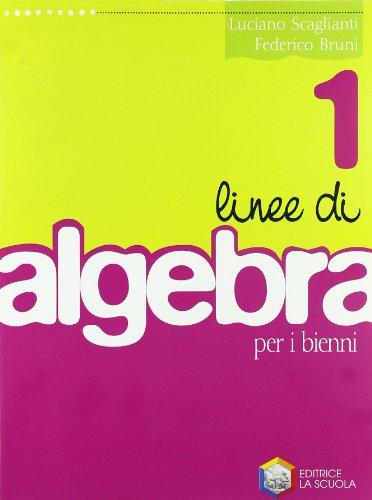 Linee di algebra. Per le Scuole superiori: 1