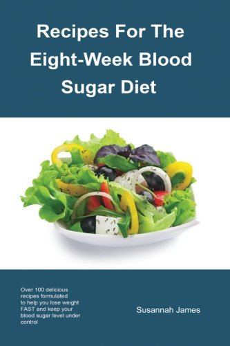 Recipes For The Eight-Week Blood Sugar Diet