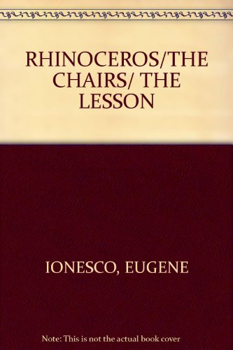 RHINOCEROS/THE CHAIRS/ THE LESSON