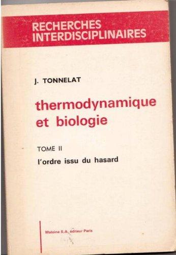 Thermodynamique et Biologie, tome 2