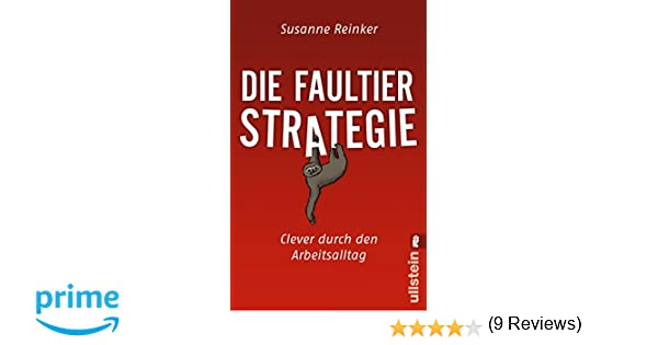 Die Faultier-Strategie: Clever durch den Arbeitsalltag: Amazon.de ...