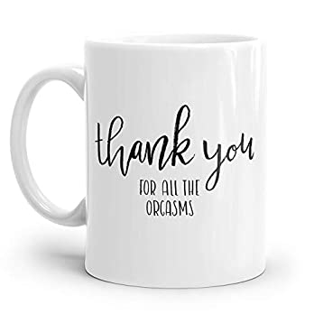 Tasse mit Spruch: THANK YOU FOR ALL THE ORGASMS | Personalisierbar