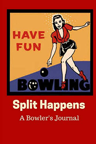 Split Happens - A Bowler's Journal di Judith Solnick