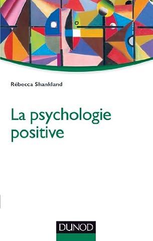 La psychologie positive - 2e éd.