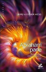 Abraham parle - Un nouveau commencement T2 de Jerry Hicks & Esther Hicks