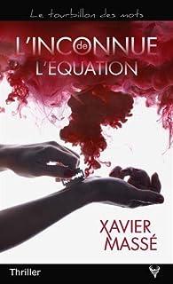 L'inconnue de l'équation par Xavier Massé