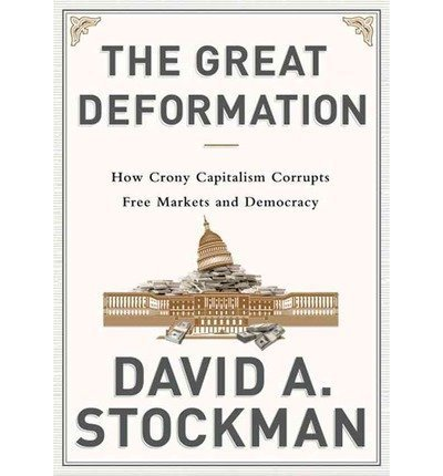 THE GREAT DEFORMATION Audiobook {The Great Deformation}: The Corruption of Capitalism in America [Audiobook, Unabridged] [The Great Deformation] David Stockman (Author), William Hughes (Reader)