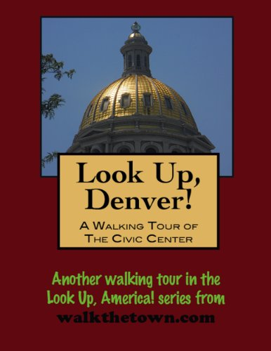 A Walking Tour of Denver, Colorado - Civic Center (Look Up, America!) (English Edition)