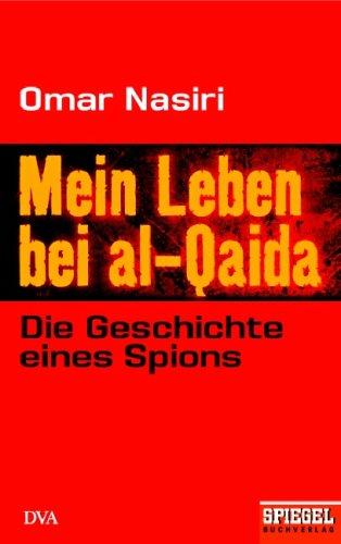 Mein Leben bei al-Qaida: Die Geschichte eines Spions Ein SPIEGEL-Buch