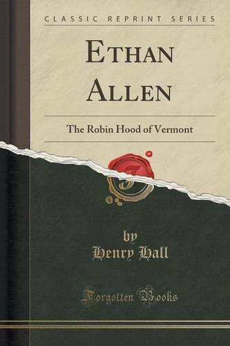 ethan-allen-the-robin-hood-of-vermont-classic-reprint